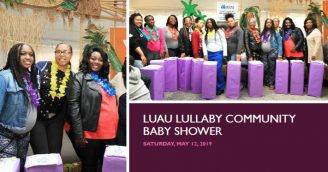 CTSI Child Advancement Network & Milwaukee Health Services, Inc. Co-Sponsor Luau Lullaby Community Baby Shower
